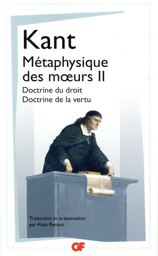 METAPHYSIQUE DES MOEURS - T02 - DOCTRINE DU DROIT - DOCTRINE DE LA VERTU