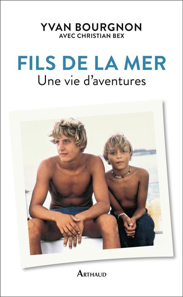 FILS DE LA MER - UNE VIE D'AVENTURES