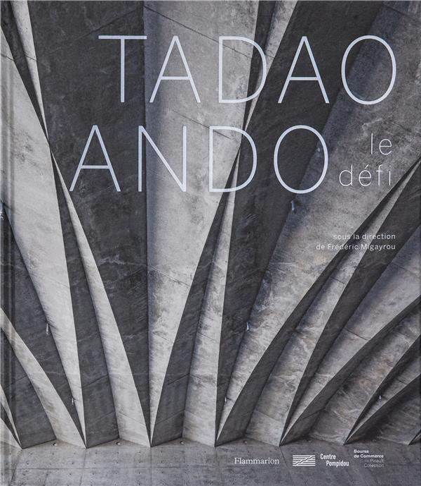 TADAO ANDO - LE DEFI  FLAMMARION