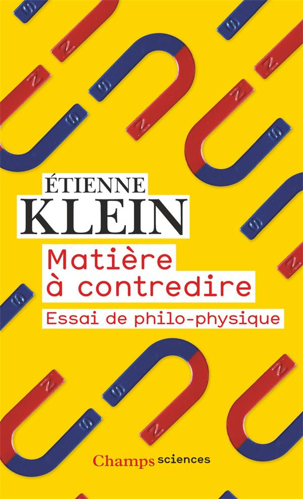 MATIERE A CONTREDIRE  -  ESSAI DE PHILO-PHYSIQUE
