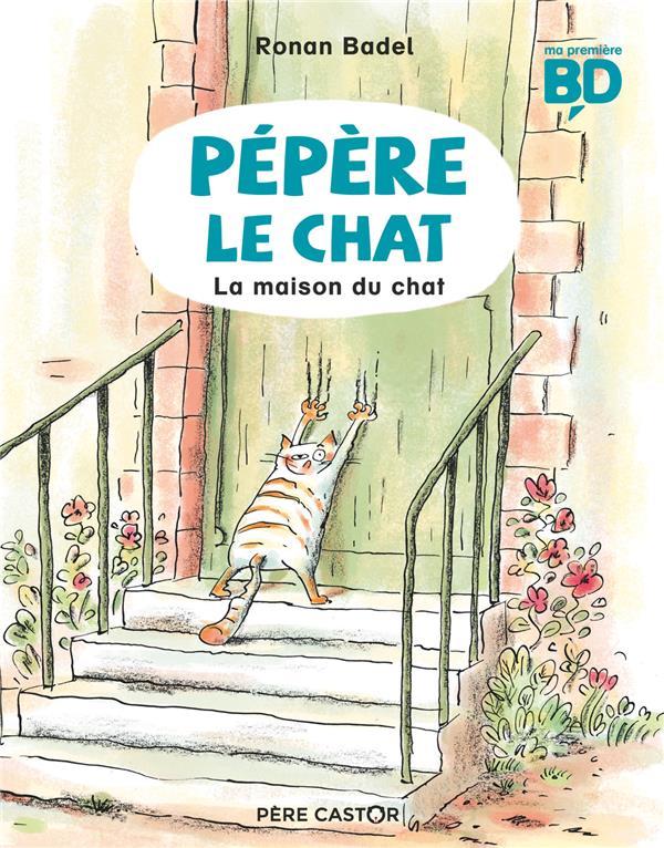 PEPERE LE CHAT T.1  -  LA MAISON DU CHAT