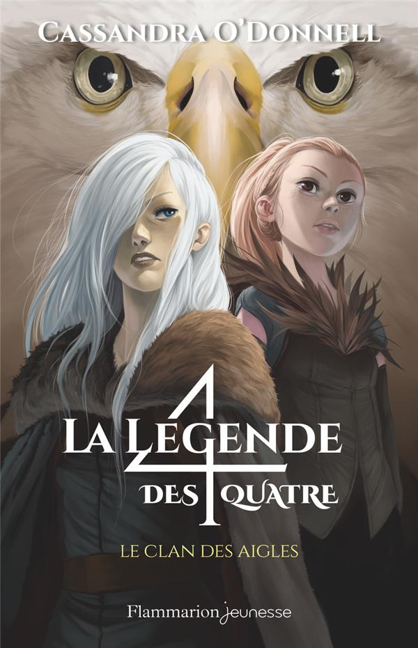 LA LEGENDE DES QUATRE T.4  -  LE CLAN DES AIGLES O-DONNELL/COLLETTE FLAMMARION