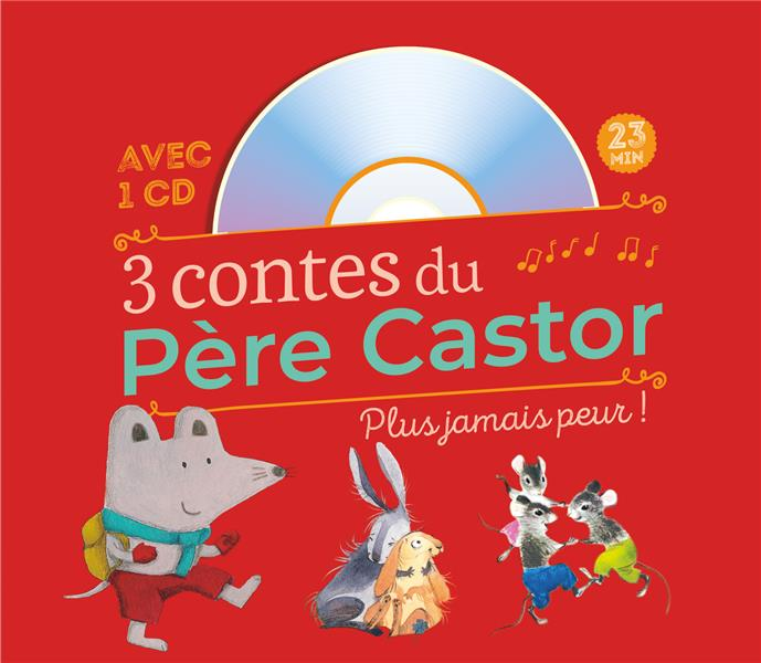 3 CONTES DU PERE CASTOR  -  PLUS JAMAIS PEUR ! COLLECTIF/LEGRAND FLAMMARION