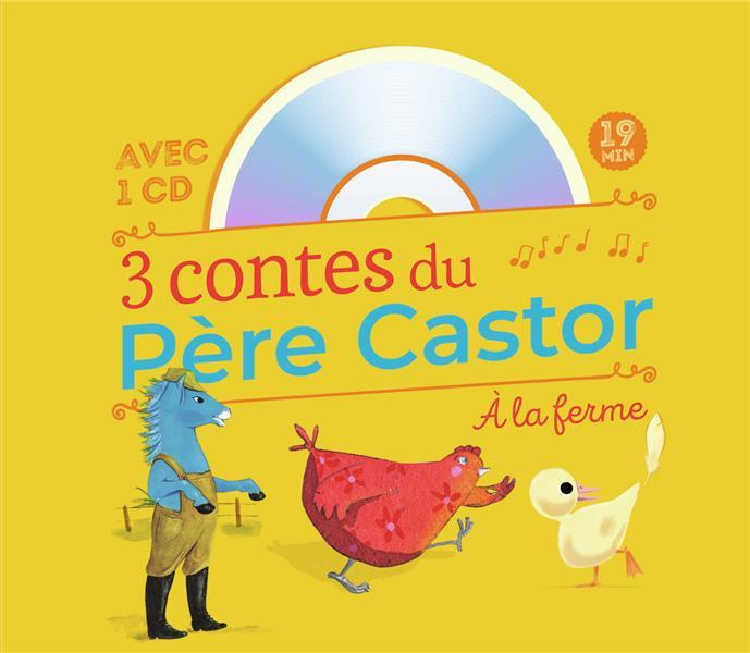 3 CONTES DU PERE CASTOR A LA FERME COLLECTIF/BUTEL FLAMMARION