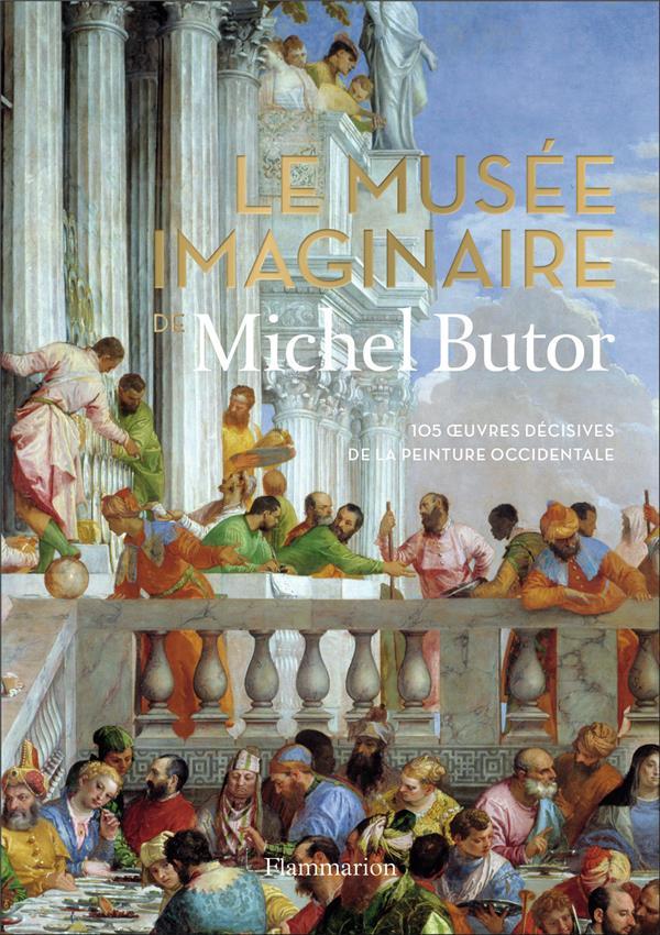 LE MUSEE IMAGINAIRE DE MICHEL BUTOR MICHEL FLAMMARION