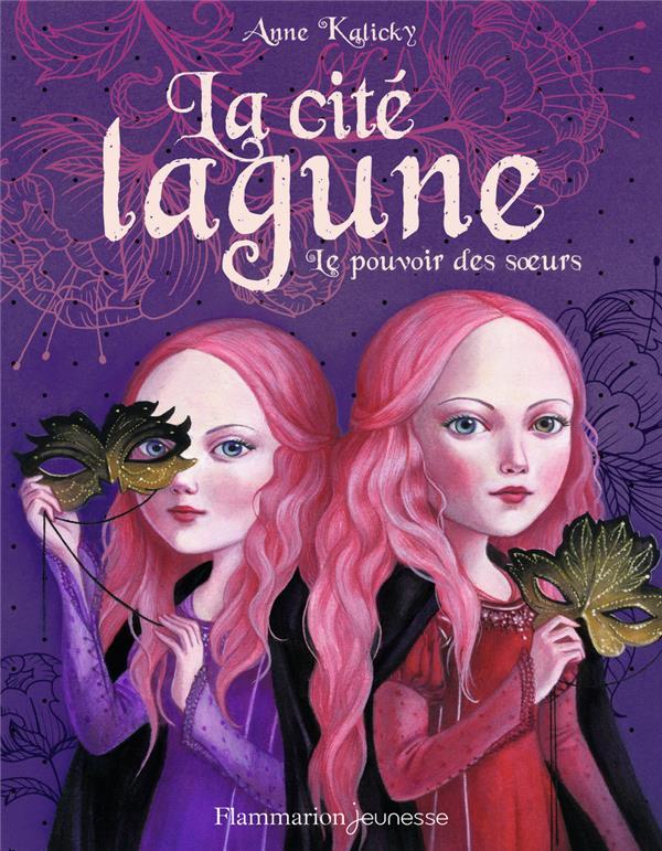 LA CITE LAGUNE - T01 - LE POUVOIR DES SOEURS