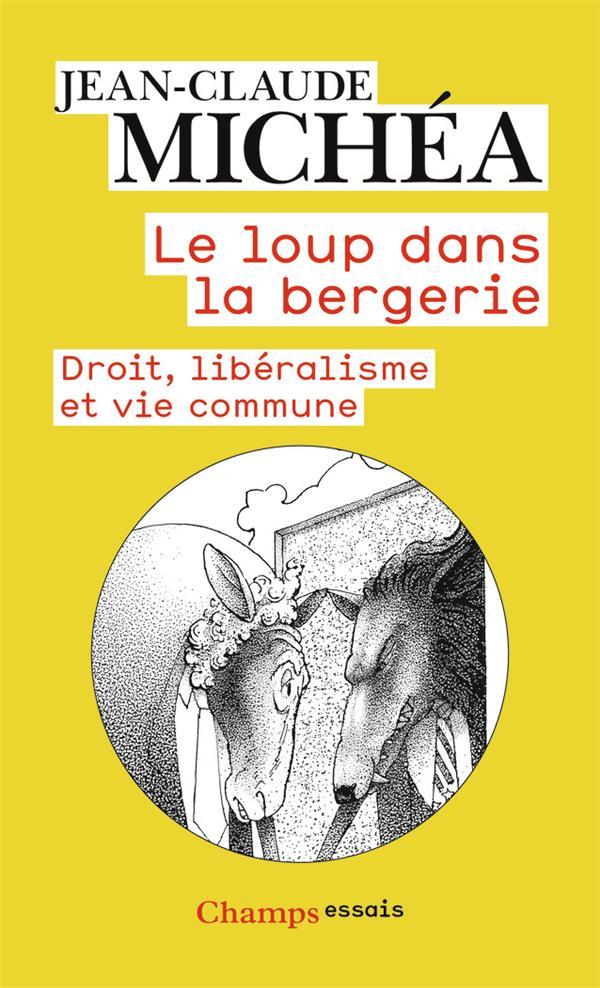 LE LOUP DANS LA BERGERIE  -  DROIT, LIBERALISME ET VIE COMMUNE