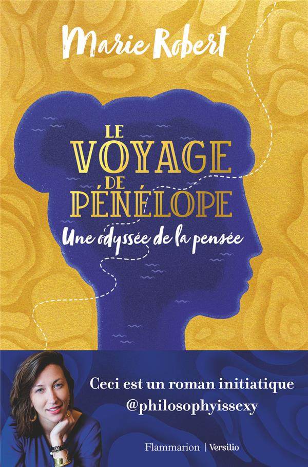 LE VOYAGE DE PENELOPE  -  UNE ODYSSEE DE LA PENSEE ROBERT MARIE FLAMMARION