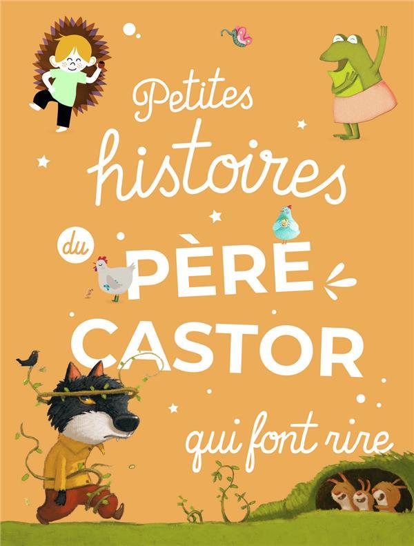 PETITES HISTOIRES DU PERE CASTOR QUI FONT RIRE