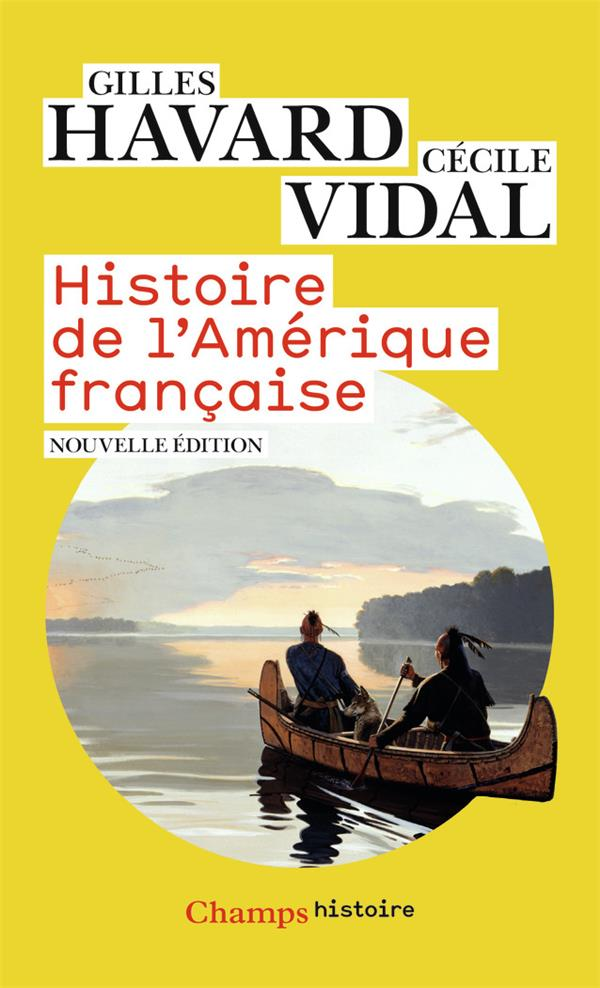 HISTOIRE DE L'AMERIQUE FRANCAISE VIDAL/HAVARD FLAMMARION