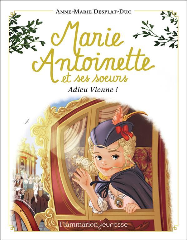 MARIE-ANTOINETTE ET SES SOEURS T.4  -  ADIEU VIENNE !