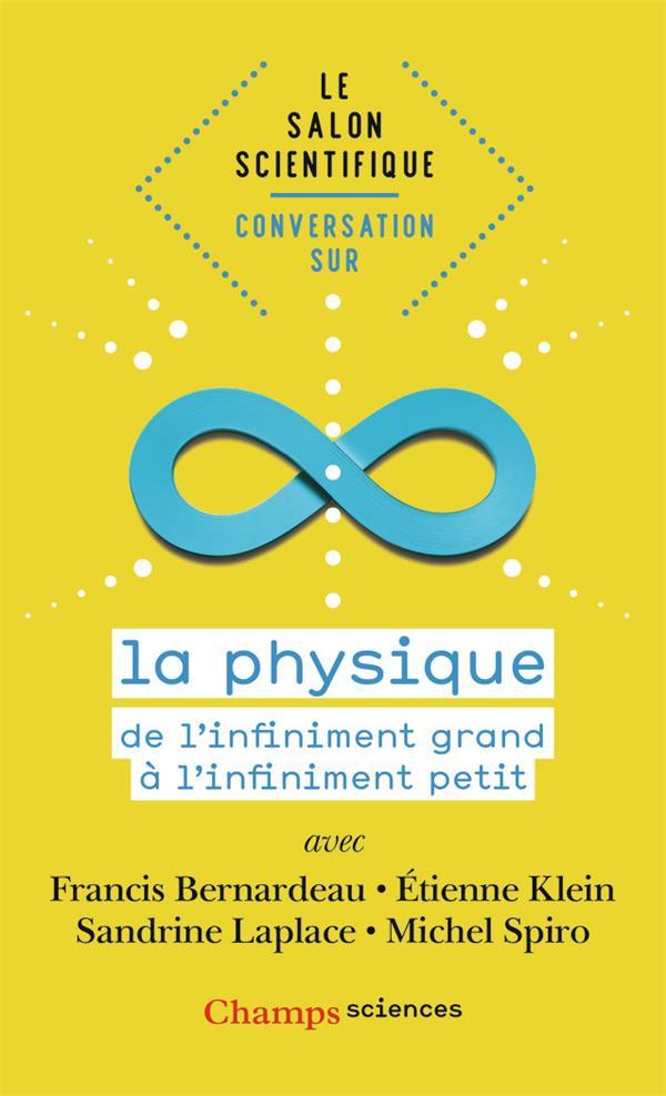 CONVERSATION SUR LA PHYSIQUE  -  DE L'INFINIMENT GRAND A L'INFINIMENT PETIT COLLECTIF/KLEIN/HUET FLAMMARION
