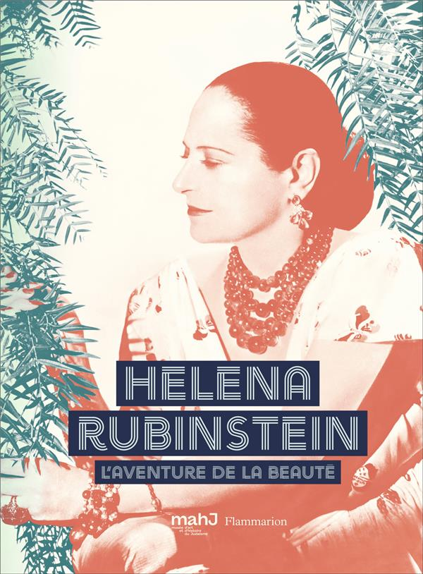 HELENA RUBINSTEIN - L-AVENTURE COLLECTIF/FITOUSSI FLAMMARION