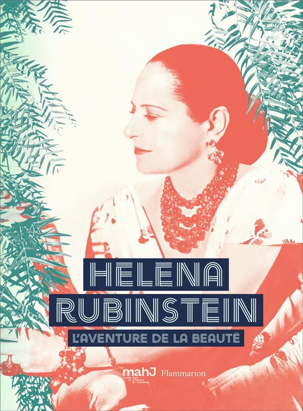 HELENA RUBINSTEIN - L'AVENTURE DE LA BEAUTE  FLAMMARION