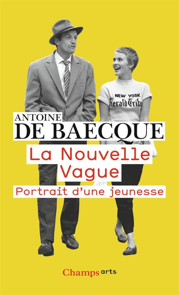 LA NOUVELLE VAGUE  -  PORTRAIT D'UNE JEUNESSE BAECQUE ANTOINE DE FLAMMARION