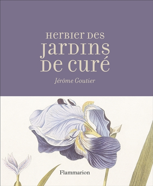 L'HERBIER DES JARDINS DE CURE  FLAMMARION