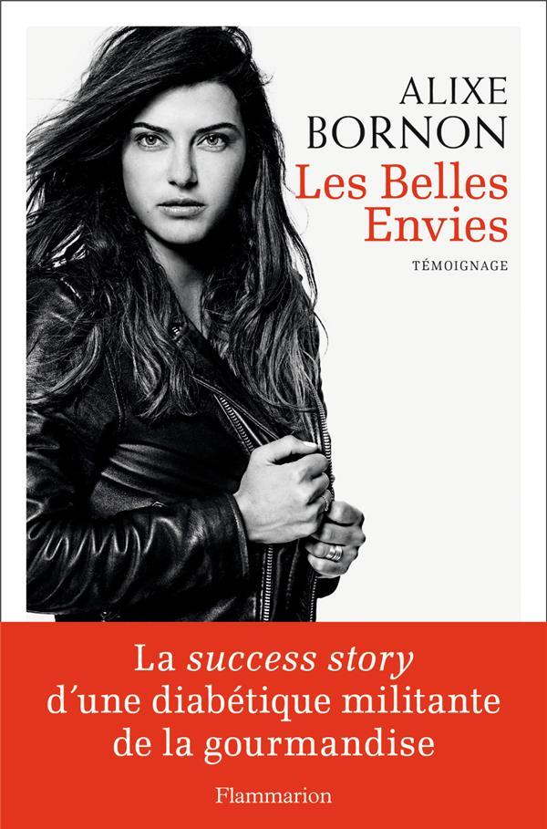 Les Belles Envies - La Success Story D'une Diabetique Militante De La Gourmandise BORNON ALIXE FLAMMARION