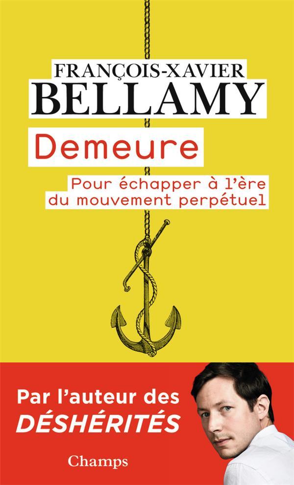 DEMEURE  -  POUR ECHAPPER A L'ERE DU MOUVEMENT PERPETUEL