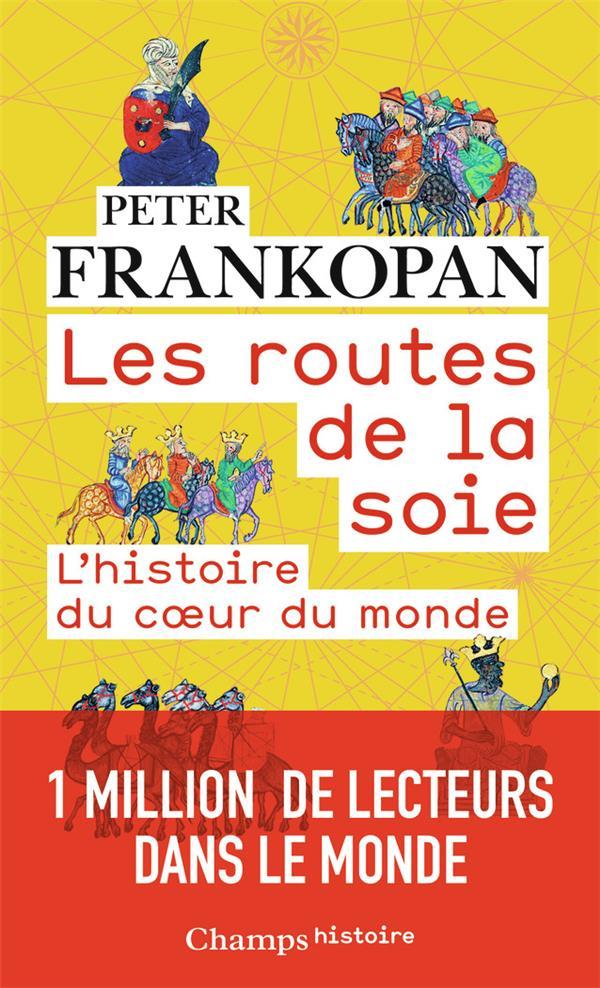 LES ROUTES DE LA SOIE - L'HISTOIRE DU COEUR DU MONDE FRANKOPAN PETER FLAMMARION