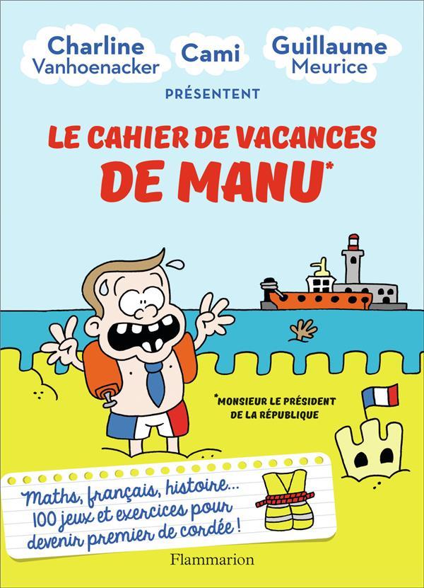 LE CAHIER DE VACANCES DE MANU VANHOENACKER/MEURICE FLAMMARION