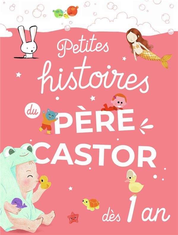 PETITES HISTOIRES DU PERE CASTOR DES 1 AN