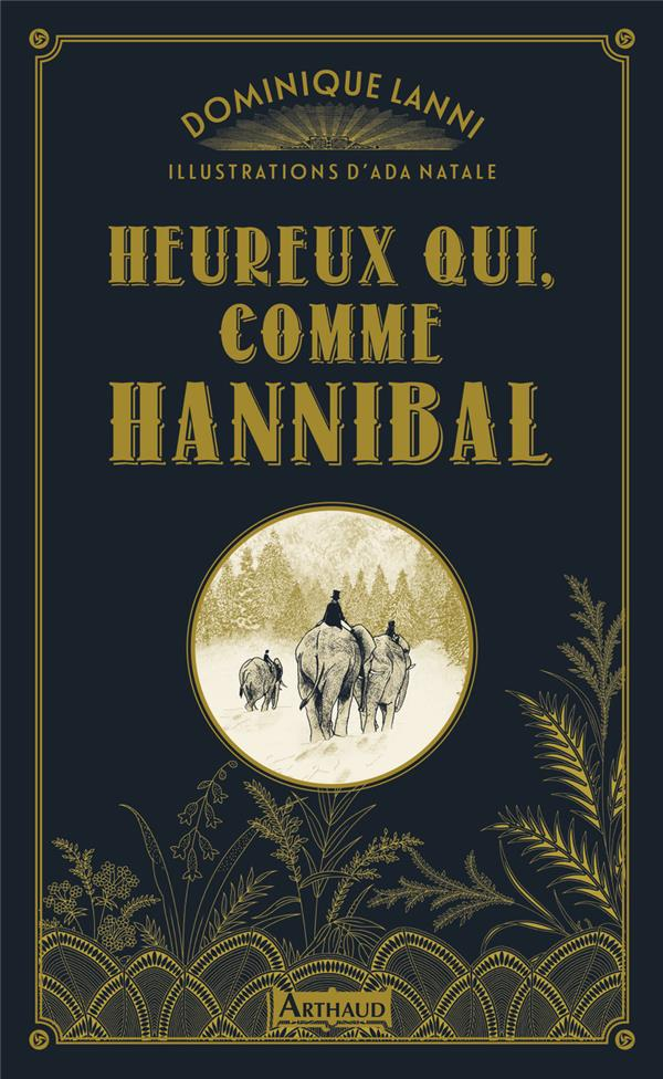 HEUREUX QUI, COMME HANNIBAL DOMINIQUE LANNI FLAMMARION