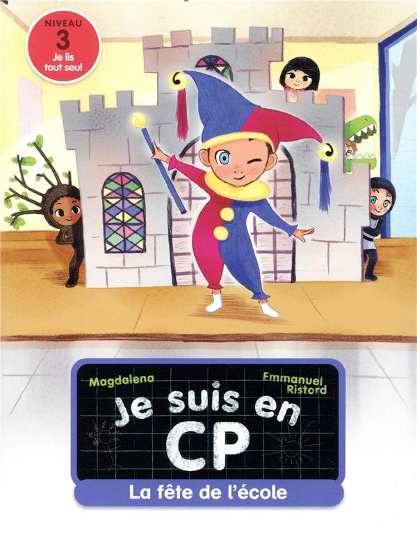 JE SUIS EN CP - T06 - LA FETE DE L'ECOLE  FLAMMARION