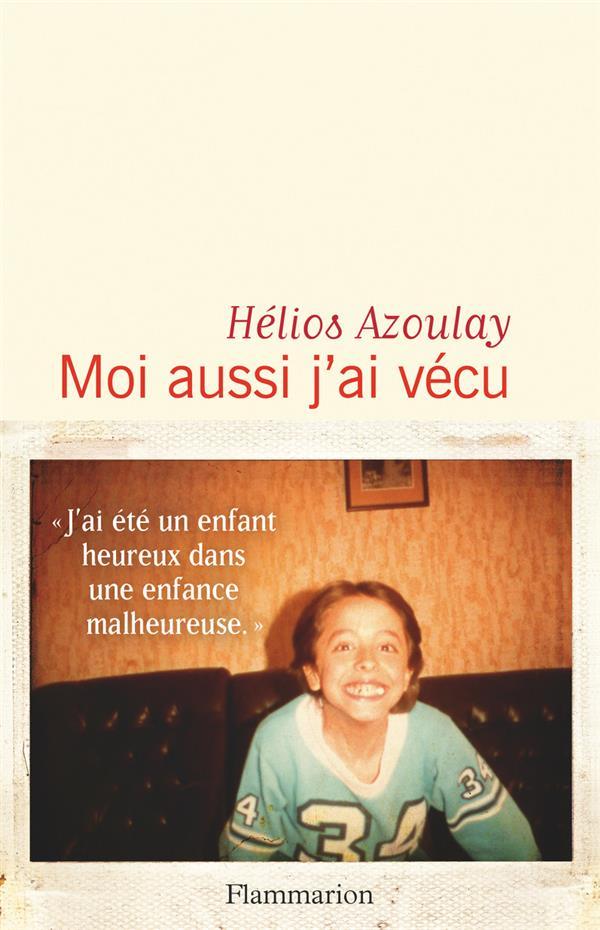 MOI AUSSI J'AI VECU AZOULAY HELIOS FLAMMARION
