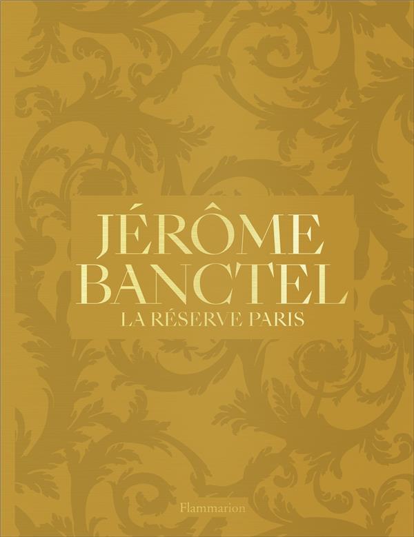 JEROME BANCTEL - LA RESERVE PARIS MASUI/HAUGHTON FLAMMARION