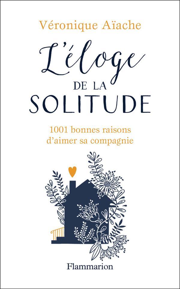 L'ELOGE DE LA SOLITUDE  -  1001 BONNES RAISON D'AIMER SA COMPAGNIE