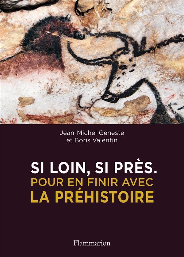 SI LOIN, SI PRES - POUR EN FIN VALENTIN/GENESTE FLAMMARION