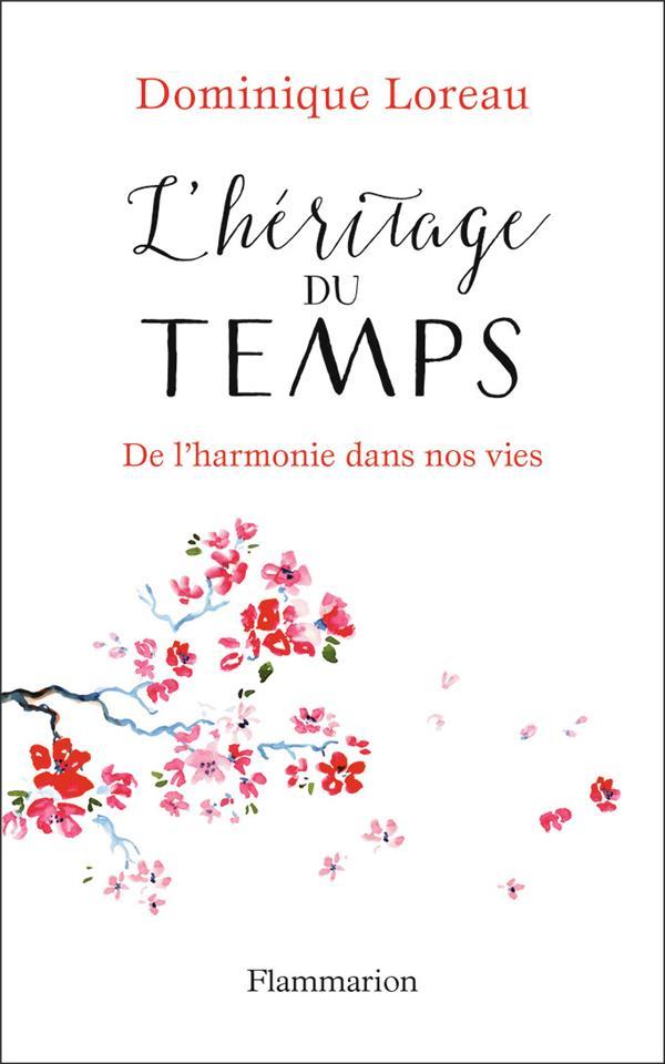 L'HERITAGE DU TEMPS  -  DE L'HARMONIE DANS NOS VIES