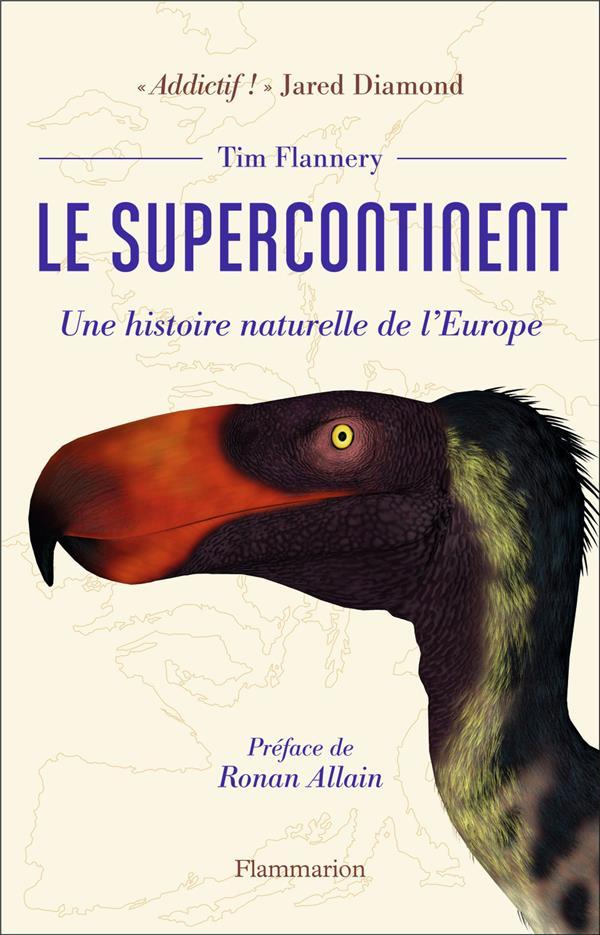 LE SUPERCONTINENT  -  UNE HISTOIRE NATURELLE DE L'EUROPE