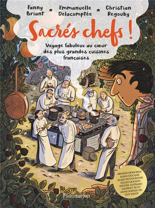 SACRES CHEFS ! - VOYAGE FABULE REGOUBY/DELACOMPTEE FLAMMARION