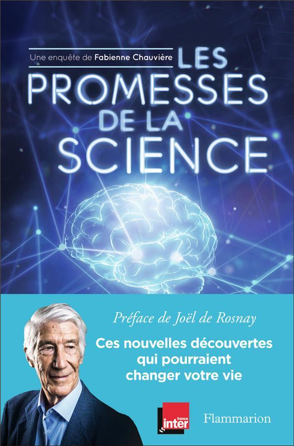 LES PROMESSES DE LA SCIENCE CHAUVIERE/ROSNAY FLAMMARION
