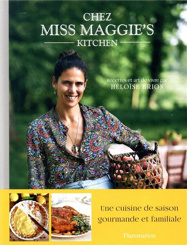 CHEZ MISS MAGGIE-S KITCHEN - R BRION/ROUE FLAMMARION