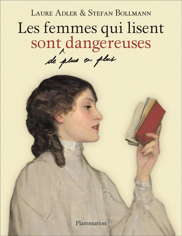 LES FEMMES QUI LISENT SONT DE PLUS EN PLUS DANGEREUSES ADLER/BOLLMANN FLAMMARION