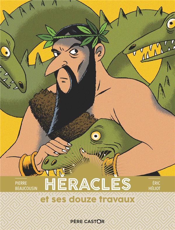 HERACLES ET SES 12 TRAVAUX PIERRE BEAUCOUSIN / FLAMMARION