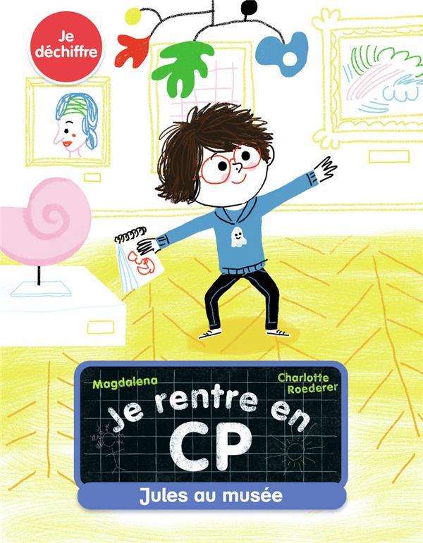 JE RENTRE EN CP - T06 - JULES MAGDALENA/ROEDERER FLAMMARION