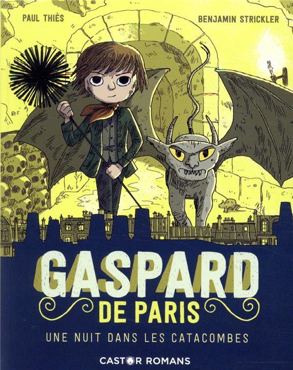 GASPARD DE PARIS T.3     UNE NUIT DANS LES CATACOMBES