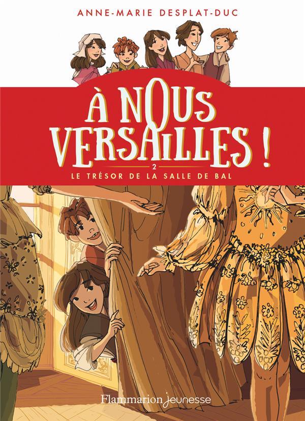A NOUS VERSAILLES ! - T02 - LE DESPLAT-DUC/RAVEAU FLAMMARION