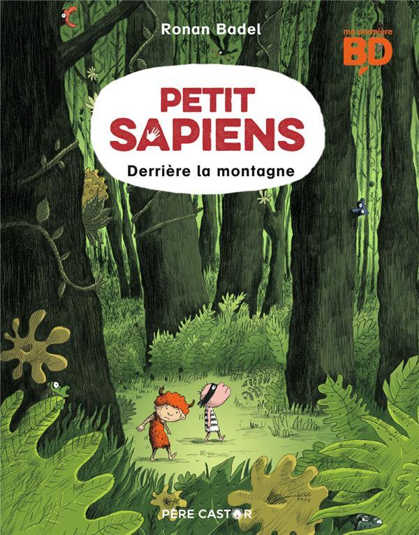 PETIT SAPIENS T2 - DERRIERE LA MONTAGNE
