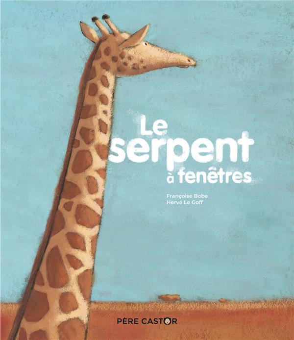 LE SERPENT A FENETRES FRANCOISE BOBE / HER FLAMMARION