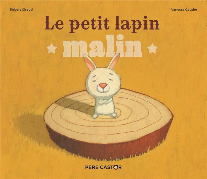 LE PETIT LAPIN MALIN ROBERT GIRAUD / VANE FLAMMARION