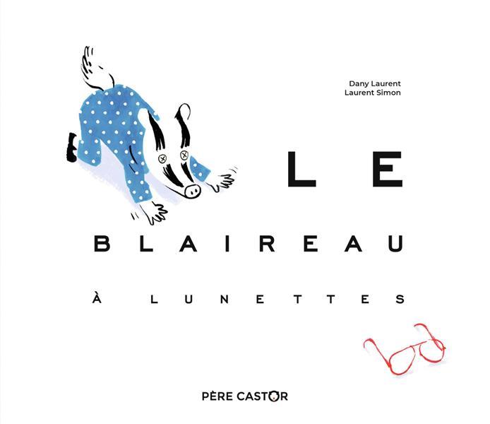 LE BLAIREAU A LUNETTES LAURENT, DANY  FLAMMARION