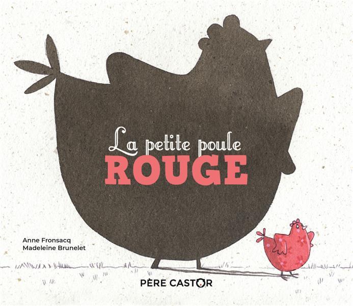 LA PETITE POULE ROUGE ANNE FRONSACQ / MADE FLAMMARION