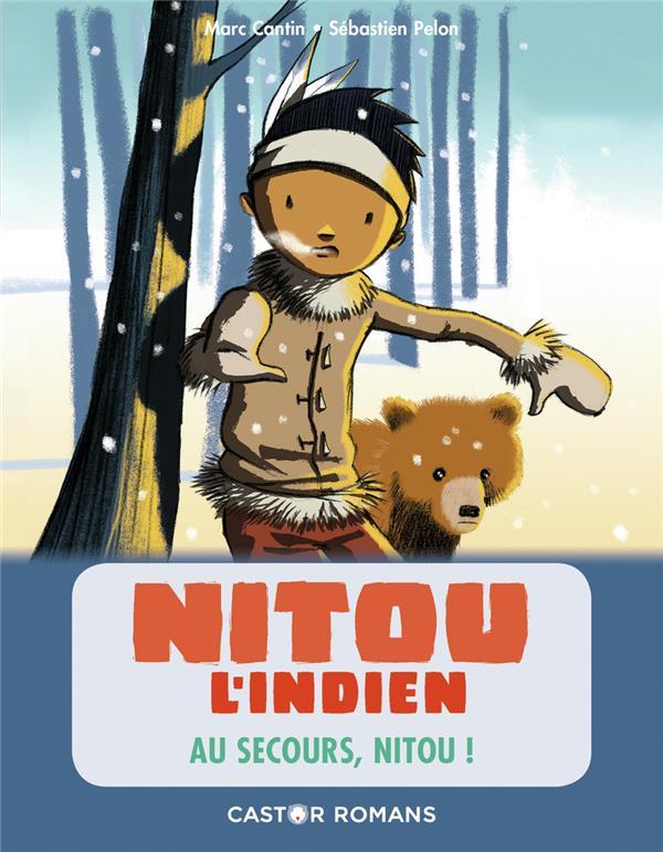 NITOU L'INDIEN  -  AU SECOURS, NITOU ! MARC CANTIN / SEBAST FLAMMARION