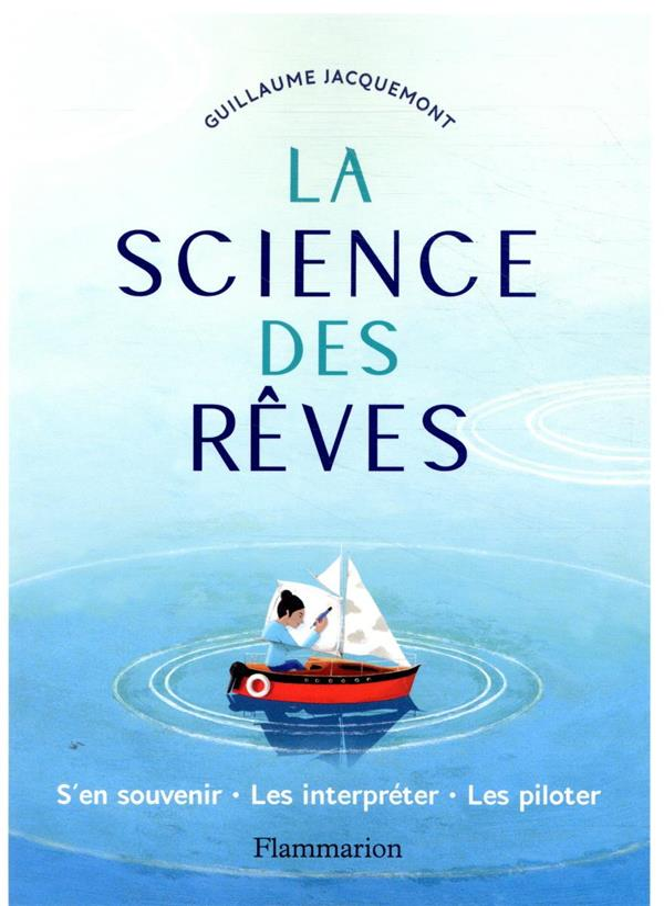 LA SCIENCE DES REVES  -  S'EN SOUVENIR, LES INTERPRETER, LES PILOTER JACQUEMONT/SERPRIX FLAMMARION