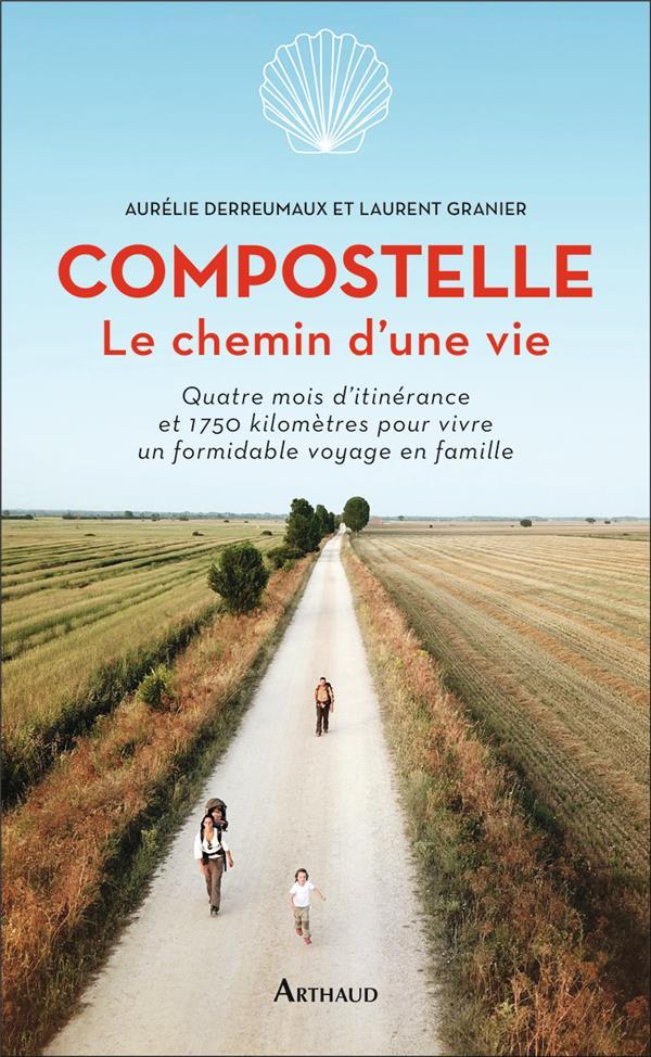 COMPOSTELLE  -  LE CHEMIN D'UNE VIE DERREUMAUX/GRANIER FLAMMARION