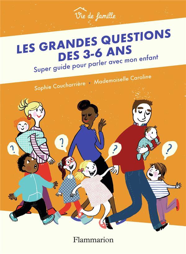 LES GRANDES QUESTIONS DES 3 6 ANS     SUPER GUIDE POUR PARLER AVEC MON ENFANT